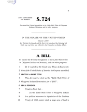 Senate Bill 724, introduced March 1, 2007, and calling for federal recognition of Little Shell Chippewa Tribe, was the first bill Jon Tester introduced when he became a senator.