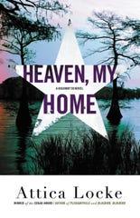 Heaven, My Home. By Attica Locke.