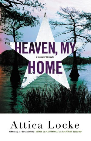 Heaven, My Home. By Attica Locke.