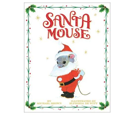 Santa Mouse by Michael Brown, illustrated by Elfrieda De Witt