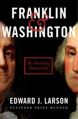 Review: 'Franklin & Washington' an engaging history of the duo that launched America