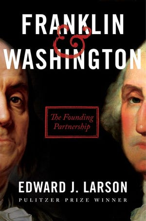 """Franklin & Washington: The Founding Partnership,"" by Edward J. Larson • Release date: Feb. 11 • Pulitzer Prize-winning historian Larson writes a dual biography of two founding fathers, shedding light on a special partnership and decades-long bond that made America possible."