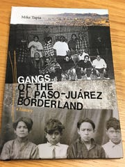 "The book ""Gangs of the El Paso-Juárez Borderland"" examines the history of street gangs in the El Paso area."