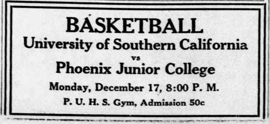 An ad that ran Dec. 16, 1928, for the basketball game between University of Southern California and Phoenix Junior College shows admission at just 50 cents.