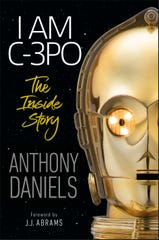 """""""I Am C-3PO: The Inside Story"""" chronicles Anthony Daniels' years making """"Star Wars"""" movies."""