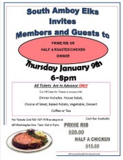 South Amboy Elks will conduct aprime rib or half a roasted chicken dinner on Thursday, Jan. 9, at South Amboy Elks, 601 Washington Ave., South Amboy.