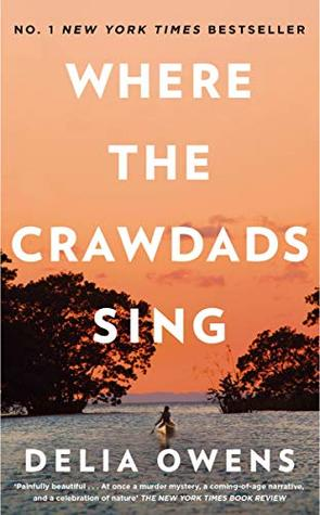 """Where the Crawdads Sing"" by Delia Owens"