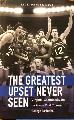 """Jack Danilewicz wrote """"The Greatest Upset Never Seen"""" about Virginia's loss to Chaminade in 1982."""