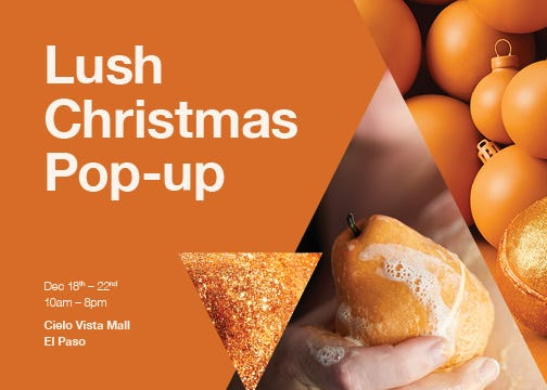 Looking for a holiday gift for your favorite female? Check out some gift ideas at the Lush Cosmetics pop-up store through Dec. 22 at Cielo Vista Mall.