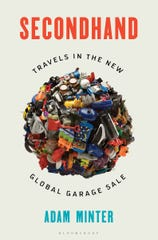 """Secondhand: Travels in the New Global Garage Sale"" by Adam Minter."