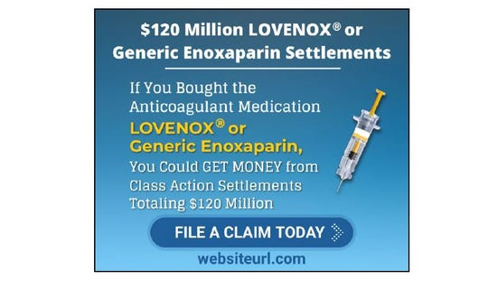 A proposed settlement in a class-action lawsuit against two drug companies could pay $120 million to hospitals, employers and users of anticoagulant medication. This sample advertisement, filed in federal court as part of the settlement, is intended to alert people who are eligible for compensation.