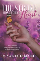 """Mother and daughter Myrtle and Mia Russell co-authored """"The Stroke That Touched My Heart"""" after Mia Russell had a massive stroke. The book shares how gratitude transformed her and put her on the road to recovery."""