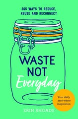 """""""Waste Not Everyday"""" provides helpful tips you can incorporate in the new year."""