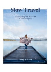 """In the new year, make sure to take time to unplug. """"Slow Travel"""" by Penny Watson offers some ideas."""