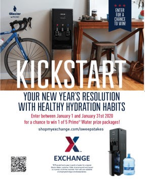 : Where do droplets go to settle arguments? The Supreme Quart. Where do you go to win prizes? The Exchange! From Jan. 1 through Jan. 31, Army & Air Force Exchange Service shoppers can enter to win one of five Primo Water dispensers and water for a year. No purchase necessary to win.