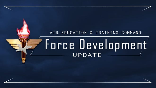 Air Education and Training Command graphic for Force Development updates. Force Development is is a deliberate process of preparing Airmen through the Continuum of Learning with the required competencies to meet the challenges of the 21st Century.