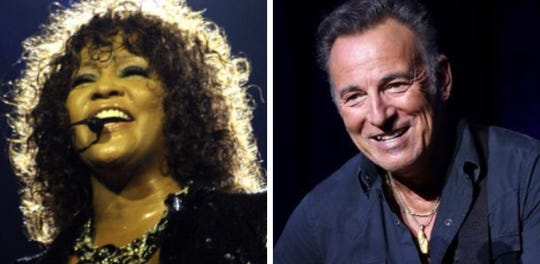 Whitney Houston and Bruce Springsteen.