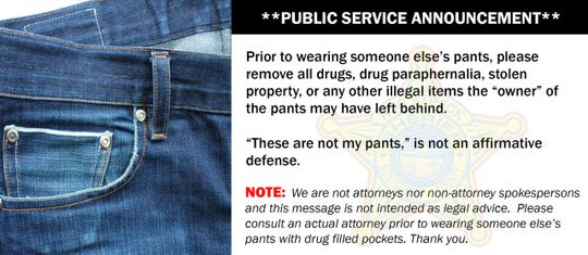 Dayton, Ohio area Montgomery County Sheriff's Office has advised people to check pants for drugs before wearing pants that are not their own.
