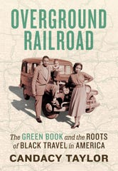 """Overground Railroad: The Green Book and the Roots of Black Travel in America"" by Candacy Taylor."