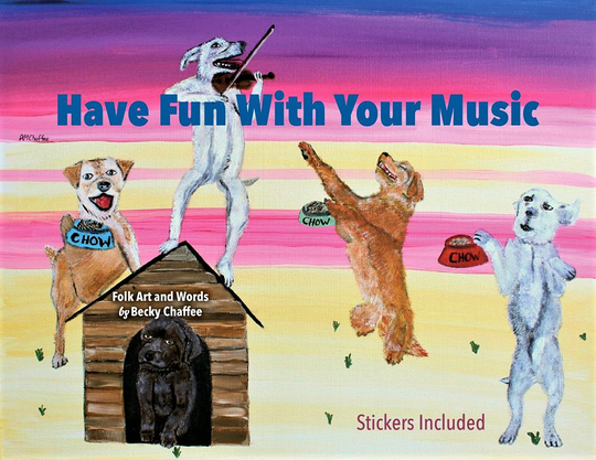 "In her soon-to-be-published children's book, ""Have Fun with Your Music,"" author Becky Chaffee encourages learning for young musicians through her whimsical folk art illustrations, practice tips and stickers."