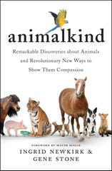 """Animalkind: Remarkable Discoveries about Animals and Revolutionary New Ways to Show Them Compassion"" by Ingrid Newkirk and Gene Stone."