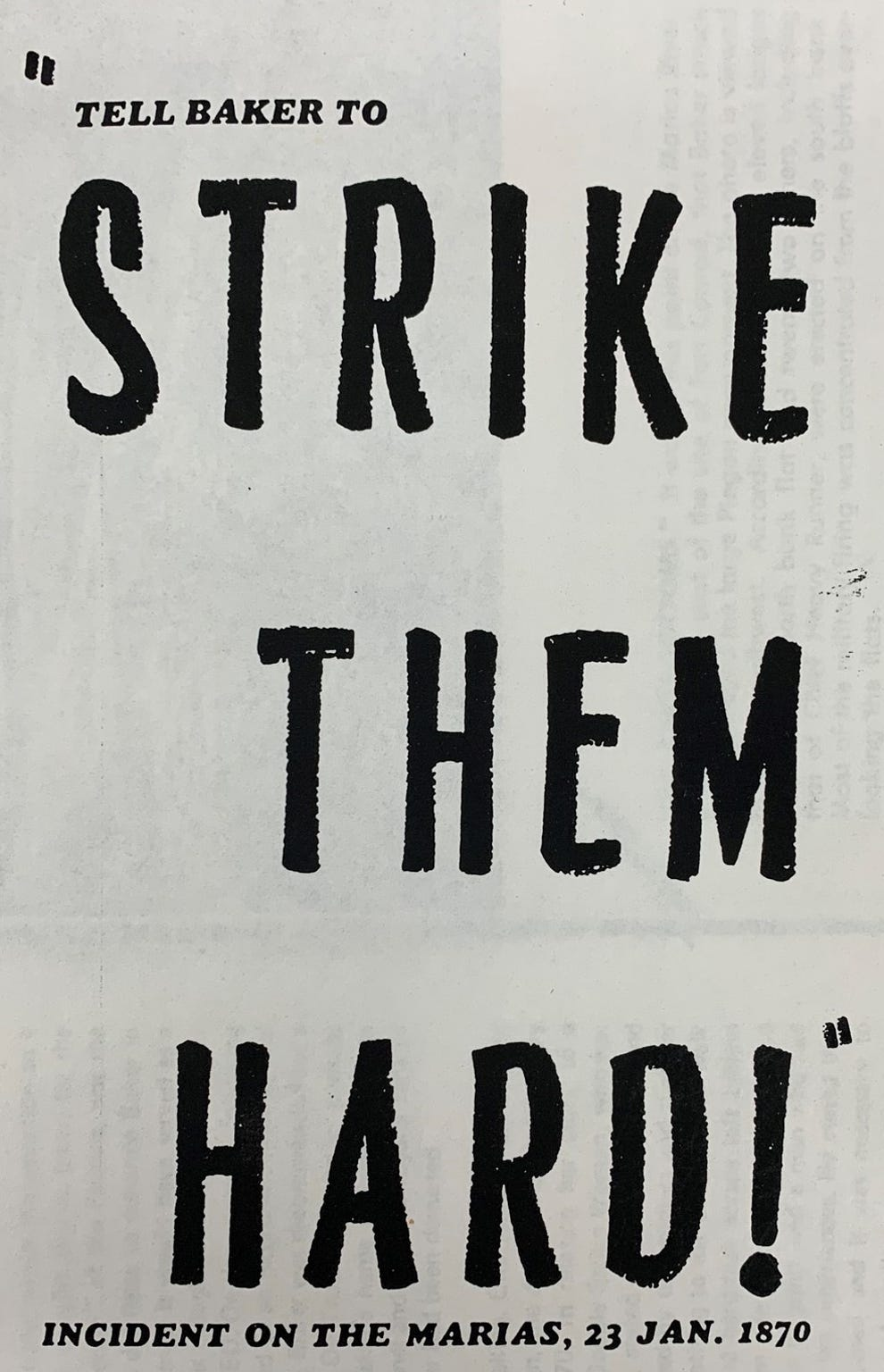 "Gen. Philip Sheridan famously instructed, ""Tell Baker to strike them hard,"" an order that today is considered particularly heinous."