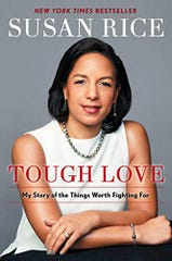 """'Tough Love: My Story of the Things Worth Fighting For"""" is a new memoir by Susan Rice, former national security adviser for President Barack Obama and U.S. ambassador to the United Nations."""
