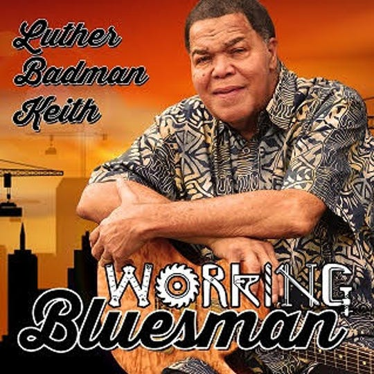 """Luther Badman Keith's new album is """"Working Bluesman"""""""