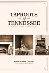 """""""Taproots of Tennessee: Historic Sites and Timeless Recipes"""" is by Lynne Drysdale Patterson."""