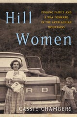 """Hill Women: Finding Family and a Way Forward in the Appalachian Mountains"" by Cassie Chambers."
