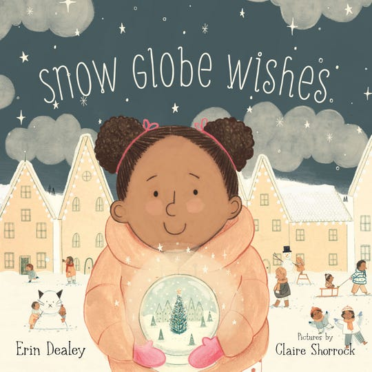 """Snow Globe Wishes"" by Erin Dealey, illustrated by Claire Shorrock"