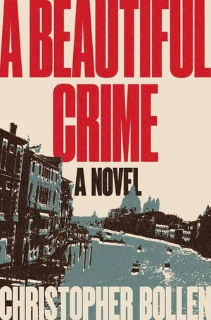 """A Beautiful Crime,"" by Christopher Bollen."