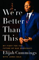 """We're Better Than This: My Fight for the Future of Our Democracy,"" by Elijah Cummings with James Dale."