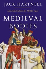 """""""Medieval Bodies: Life and Death in the Middle Ages"""" by Jack Hartnell."""