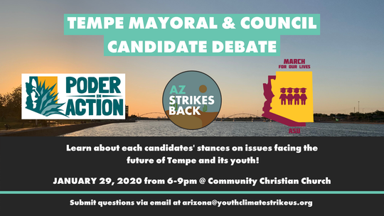 AZ Youth Climate Strike, a youth-led group lobbying government for climate action, will host a Tempe mayoral and council candidate forum from 6 to 9 p.m. on Jan. 29 at Community Christian Church.