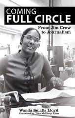 "Wanda Lloyd's new book ""Coming Full Circle: From Jim Crow to Journalism."""