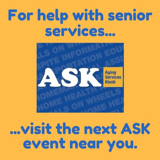 Union County's ASK (Aging Services Kiosk) program will be presented from 10 a.m. to noon on Thursday, Feb. 13, at Rahway Senior Center, 1306 Esterbrook Ave., Rahway, and 11:30 a.m. to 1:30 p.m. on Tuesday, Feb. 25, at Union Public Library, 1980 Morris Ave., Union.