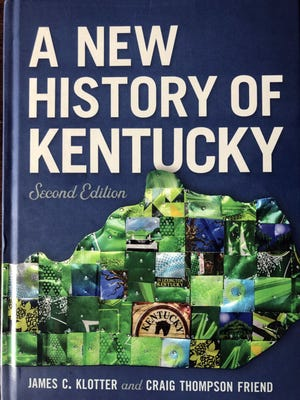 """A New History of Kentucky"" by James C. Klotter and Craig Thompson Friend was published by University Press of Kentucky."