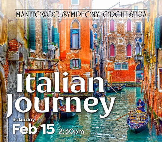 "Manitowoc Symphony Orchestra offers ""Italian Journey"" on Feb. 15."