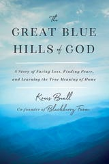 """The Great Blue Hills of God: A Story of Facing Loss, Finding Peace, and Learning the True Meaning of Home"" is the new memoir from Kreis Beall."