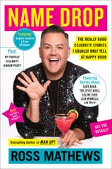 """Name Drop: The Really Good Celebrity Stories I Usually Only Tell at Happy Hour"" by Ross Mathews."