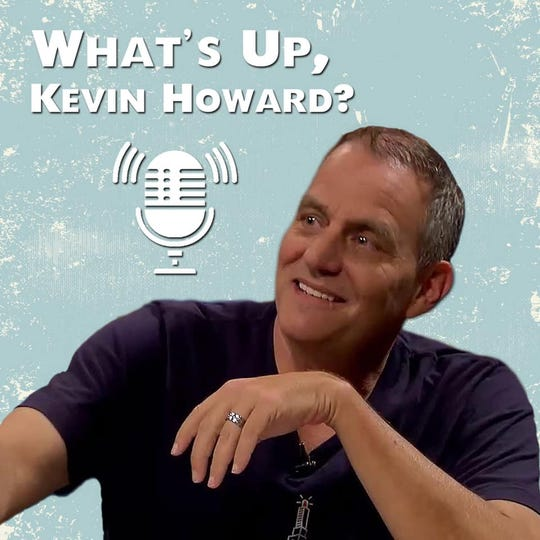 "Kevin Howard, former co-host of ""The Kevin and Liz Show,"" has returned to the airwaves with a podcast, ""What's Up, Kevin Howard?"""
