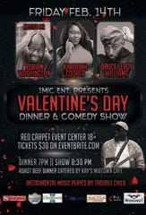 The Valentine's Day Dinner and Comedy Show will begin at 7 p.m. Feb. 14 at the Red Carpet Nightclub.