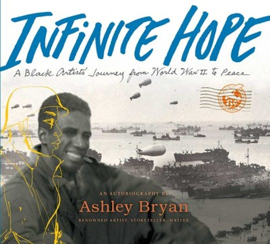 Infinite Hope: A Black ArtistÕs Journey from World War II to Peace by Ashley Bryan