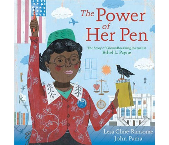 The Power of Her Pen: The Story of Groundbreaking Journalist Ethel L. Payne by Lesa Cline-Ransome, illustrated by John Parra