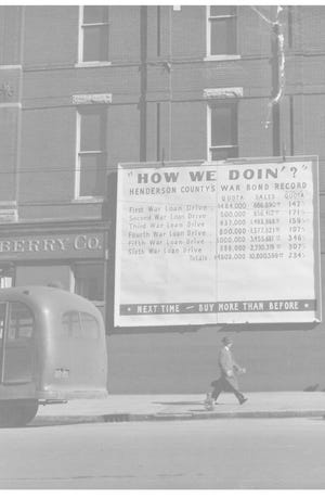 A sign was placed on the J.J. Newberry building 75 years ago  to chart how  well Henderson County had  done in the six War Bond drives that had been held to that point. Henderson County had raised more than $10.8 million, while its quota had been $4.6 million. Two more drives brought the total to more than $20 million to fund World War II -- 321 percent of the county's quota.