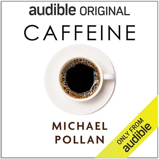5 things we learned about caffeine from Michael Pollan's new Audible audiobook