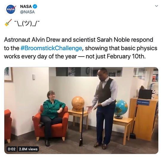 In this screenshot from NASA's Twitter account that was posted on Tuesday, Feb. 11, 2020, astronaut Alvin Drew and scientist Sara Noble demonstrate that a broom will stand up any day of the year, debunking the myth that the physics behind the simple trick only works on Feb. 10.