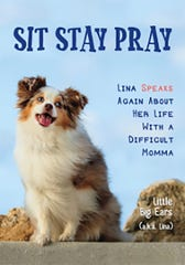 """Sit Stay Pray"" features five-year-old Toy Australian Shepherd Lina."