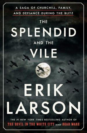 """The Splendid and The Vile"" by Erik Larson"